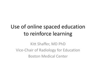 Use of online spaced education to reinforce learning