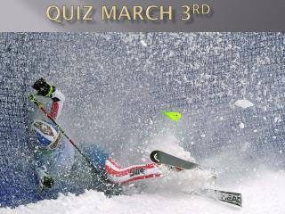 Quiz March 3 rd