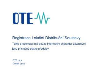 OTE, a.s. Dušan Laco