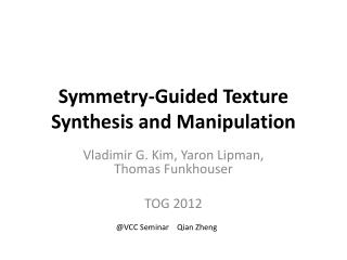 Symmetry-Guided Texture Synthesis and  Manipulation