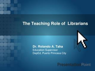 The Teaching Role of  Librarians