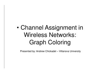 Channel Assignment in Wireless Networks:  Graph Coloring