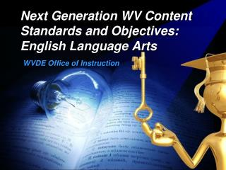 Next Generation WV Content Standards and Objectives: English Language Arts