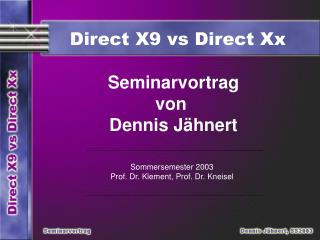 Direct X9 vs Direct Xx