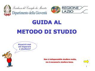 GUIDA  AL  METODO  DI STUDIO