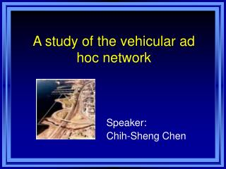 A study of the vehicular ad hoc network