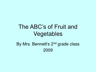 The ABC's of Fruit and Vegetables