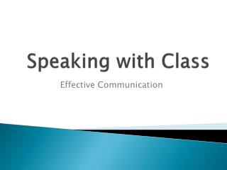 Speaking with Class