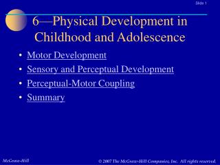6—Physical Development in Childhood and Adolescence