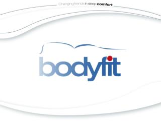 Bodyfit  is the perfect fit for every type of mattress and sleeper … the missing link untill today