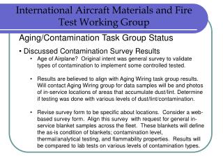 Aging/Contamination Task Group Status  Discussed Contamination Survey Results