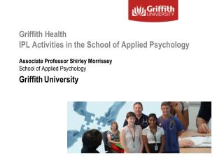 Griffith Health  IPL Activities in the School of Applied Psychology