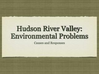 Hudson River Valley: Environmental Problems