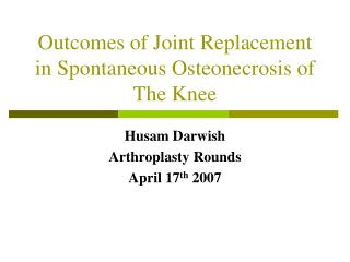 Outcomes of Joint Replacement in Spontaneous Osteonecrosis of The Knee