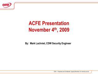 ACFE Presentation November 4 th , 2009