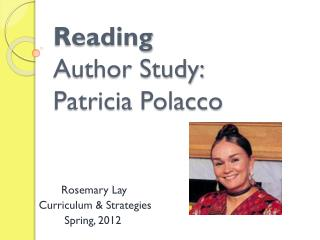 Reading  Author Study:  Patricia  Polacco