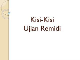 Kisi-Kisi  Ujian Remidi
