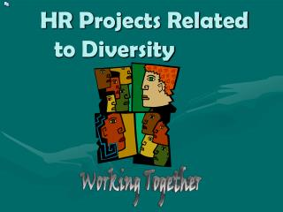 HR Projects Related to Diversity