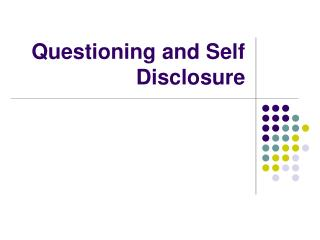 Questioning and Self Disclosure