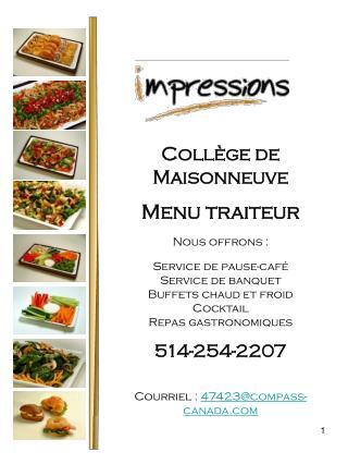 Collège de  Maisonneuve Menu  traiteur Nous offrons : Service de pause-café Service de banquet