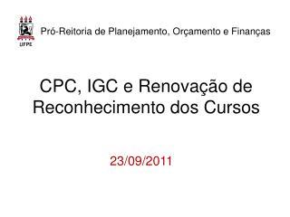 CPC, IGC e Renovação de Reconhecimento dos Cursos