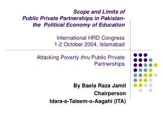 By Baela Raza Jamil Chairperson Idara-e-Taleem-o-Aagahi (ITA)