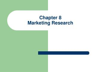 Chapter 8 Marketing Research
