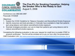 The Five R's for Smoking Cessation: Helping the Smoker Who is Not Ready to Quit August 5, 2008