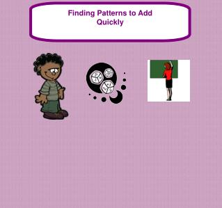 Finding Patterns to Add Quickly