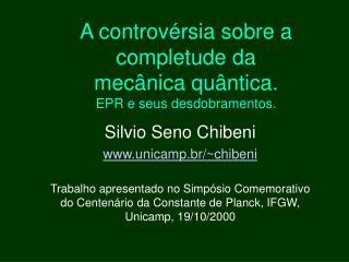 A controvérsia sobre a completude da mecânica quântica.  EPR e seus desdobramentos.