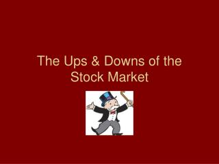 The Ups & Downs of the Stock Market