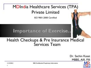 M D In d ia Healthcare Services (TPA)  Private Limited ISO 9001:2000 Certified