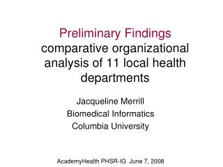 Preliminary Findings comparative organizational analysis of 11 local health departments