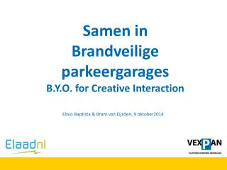 Samen in  Brandveilige parkeergarages B.Y.O.  for  Creative  Interaction