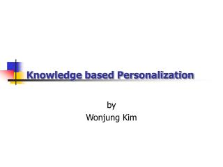 Knowledge based Personalization