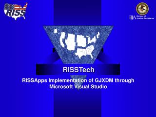 RISSApps Implementation of GJXDM through Microsoft Visual Studio