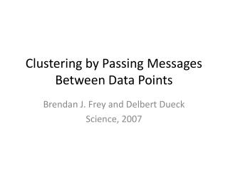 Clustering by Passing Messages Between Data Points
