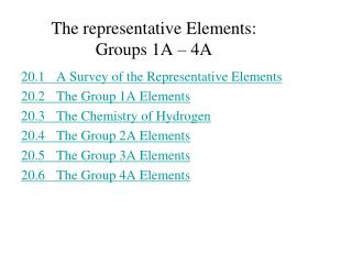 The representative Elements: Groups 1A – 4A