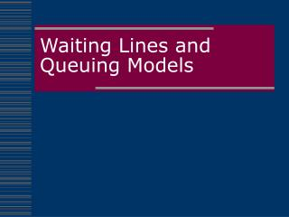Waiting Lines and Queuing Models