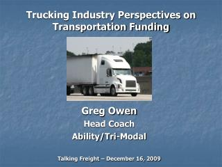 Trucking Industry Perspectives on  Transportation Funding