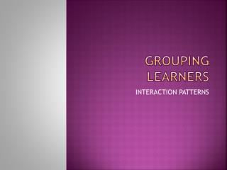 GROUPING LEARNERS