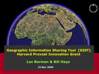 Geographic Information Sharing Tool  [GIST] Harvard Provost Innovation Grant