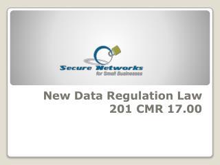 New Data Regulation Law 201 CMR 17.00