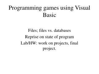 Programming games using Visual Basic