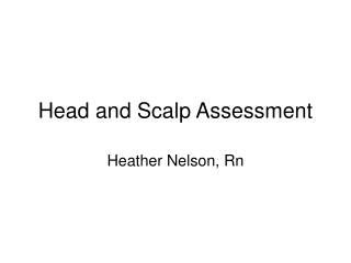 Head and Scalp Assessment
