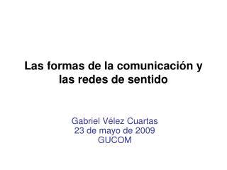 Las formas de la comunicación y las redes de sentido