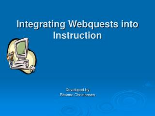 Integrating Webquests into Instruction