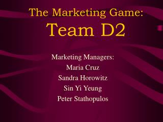 The Marketing Game: Team D2