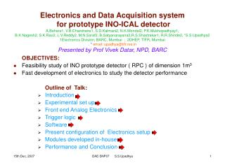 OBJECTIVES: Feasibility study of INO prototype detector ( RPC ) of dimension 1m 3