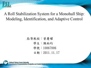 A Roll Stabilization System for a  Monohull  Ship: Modeling, Identification, and Adaptive Control